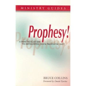 Prophesy!: A Practical Guide to Developing Your Prophetic Gift
