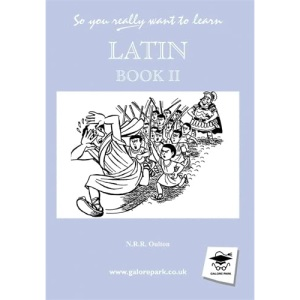 So You Really Want to Learn Latin Book II: A Textbook for Common Entrance and GCSE