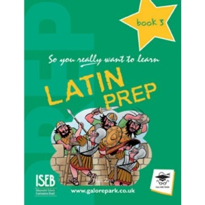 So You Really Want To Learn Latin Prep: Book 3
