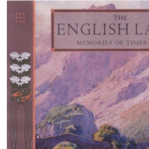 The English Lakes (Memories of Times Past)