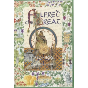 Alfred the Great: 849-899 (Wessex Series)