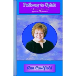 Pathway to Spirit: A Journey to Clairvoyance and Spiritual Enlightenment