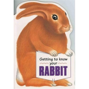 Getting to Know Your Rabbit (Children's Pet)