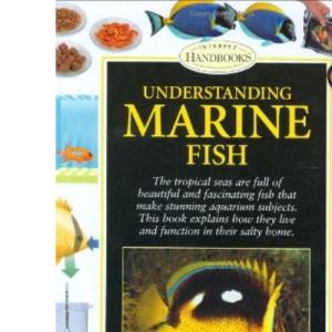 Understanding Marine Fish (Interpet Handbooks)