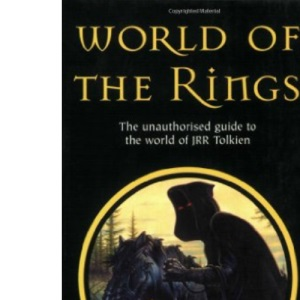 The Guide to Middle Earth: The Unauthorised Guide to the Work of JRR Tolkien