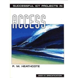 Successful ICT Projects In Access (2nd Edition) (Successful ICT Projects S.)
