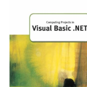 Computing Projects in Visual Basic.Net (GCE Computing)