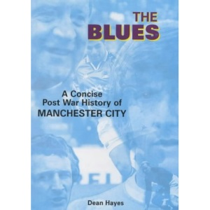 The Blues: A Concise Post War History of Manchester City