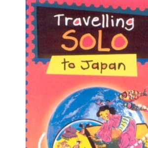 Travelling Solo to Japan (Travelling solo)