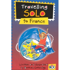 Travelling Solo to France (Travel Solos) (Travel Solos S.)
