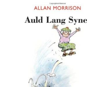 Auld Lang Syne!: Reliving a Scottish Childhood