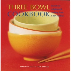 Three Bowl Cookbook: Secrets of Enlightened Cooking from a Zen Kitchen
