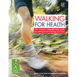 Walking for Health and Happiness: The Complete Step-by-step Guide to Looking Good and Feeling Your Best (Carroll & Brown fitness book)