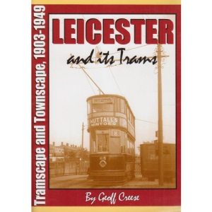Leicester and Its Trams: Tramscape and Townscape, 1903-1949