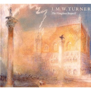 J.M.W Turner: The Vaughan Bequest