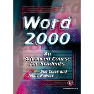 Word 2000: An Advanced Course for Students (Software Course Books)