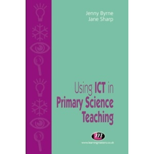 Using ICT in Primary Science Teaching (Teaching Handbooks)
