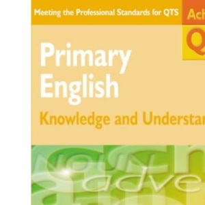 Primary English: Knowledge and Understanding (Achieving QTS)