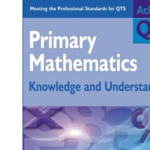 Primary Mathematics: Knowledge and Understanding (Achieving QTS)