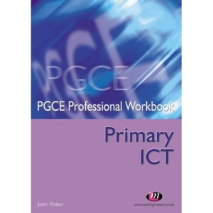Primary ICT (PGCE Professional Workbooks)