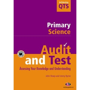 Primary Science: Audit and Test (Achieving QTS Series)