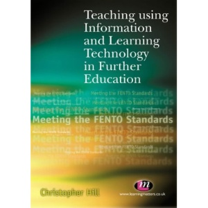 Teaching Using Information and Learning Technology in Further Education