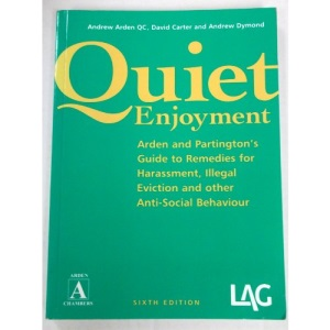 Quiet Enjoyment: Arden and Partington's Guide to Remedies for Harrassment, Illegal Eviction and Other Anti-social Behaviour