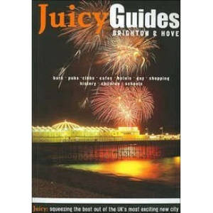 Brighton and Hove: Juicy Guide