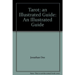 Tarot: an Illustrated Guide