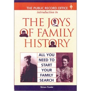 The Joys of Family History: All You Need to Start Your Family Search (Introduction to)