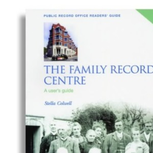The Family Records Centre: A User's Guide (Public Record Office Readers Guide)