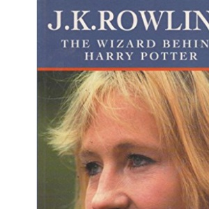 J.K.Rowling: The Wizard Behind Harry Potter