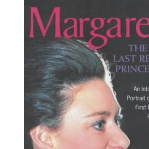 Margaret: The Last Real Princess