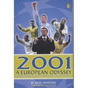 2001 a European Odyssey: Leeds United's Champions League Season