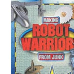 Robot Warriors from Junk