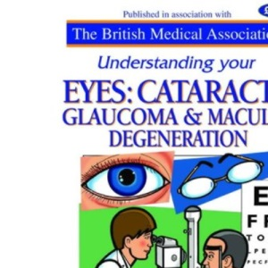 Eyes: Cataracts and Glaucoma (Understanding)