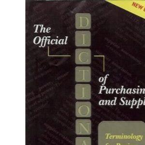 The Official Dictionary of Purchasing and Supply: Terminology for Buyers and Suppliers