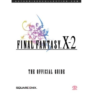 Final Fantasy X-2: The Official Guide (Official Strategy Guide)