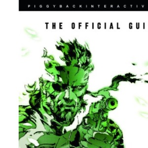 Metal Gear Solid 3 Snake Eater: Official Strategy Guide: Snake Eater - The Official Guide