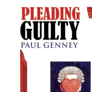 Pleading Guilty (Original Fiction in Paperback) (Dedalus Original Fiction in Paperback)