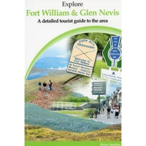 Explore Fort William and Glen Nevis: A Detailed Tourist Guide