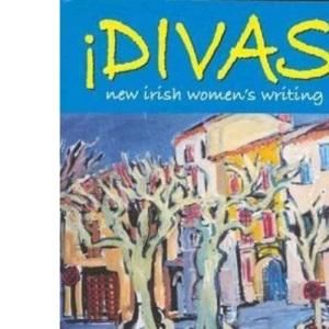 Divas!: New Irish Women's Writing