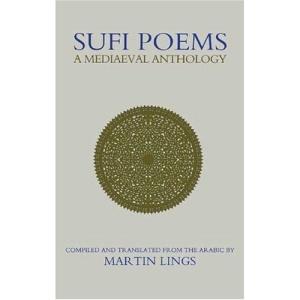 Sufi Poems: A Mediaeval Anthology (Islamic Texts Society Books)