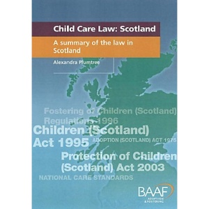 Child Care Law: Scotland - A Summary of the Law in Scotland