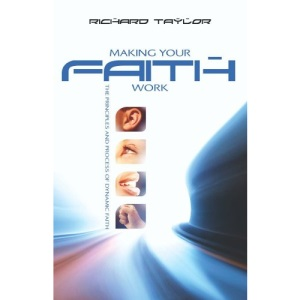 Making your faith work: The Principles and Process of Dynamic Faith