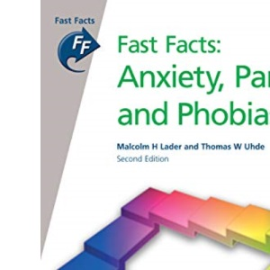 Fast Facts: Anxiety, Panic and Phobias (Fast Facts)