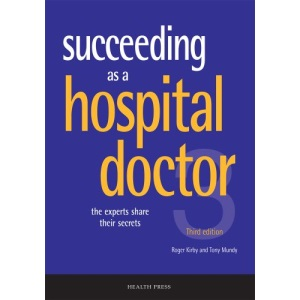 Succeeding as a Hospital Doctor: The Experts Share Their Secrets