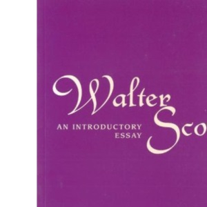Walter Scott: an Introductory Essay