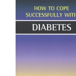 Diabetes (How to Cope Sucessfully with...) (What You Need to Know)