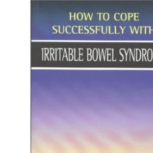 Irritable Bowel Syndrome (How to Cope Sucessfully with...) (How to Cope Successfully with...)